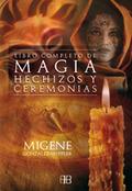 LIBRO COMPLETO DE MAGIA, HECHIZOS Y CEREMONIAS