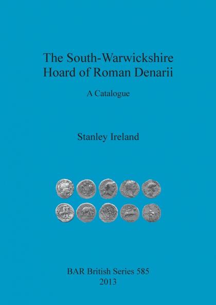 THE SOUTH-WARWICKSHIRE HOARD OF ROMAN DENARII