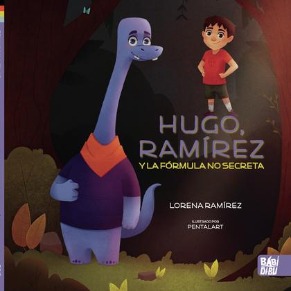 HUGO, RAMÍREZ Y LA FÓRMULA NO SECRETA.