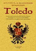 HISTORIA O DESCRIPCIÓN DE LA IMPERIAL CIUDAD DE TOLEDO