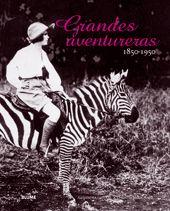 GRANDES AVENTURERAS, 1850-1950