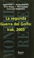 LA SEGUNDA GUERRA DEL GOLFO : IRAK 2003. MONTHLY REVIEW, SELECCIONES EN CASTELLANO