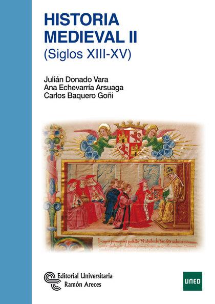 HISTORIA MEDIEVAL II : SIGLOS XIII-XV