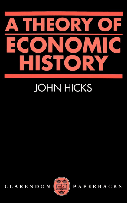 A THEORY OF ECONOMIC HISTORY