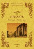ALCALÁ DE HENARES : BIBLIOTECA DE LA PROVINCIA DE MADRID : CRÓNICA DE SUS PUEBLOS