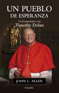 UN PUEBLO DE ESPERANZA. CONVERSACIONES CON TIMOTHY DOLAN