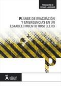 PLANES DE EVACUACIÓN Y EMERGENCIAS EN UN ESTABLECIMIENTO HOTELERO.