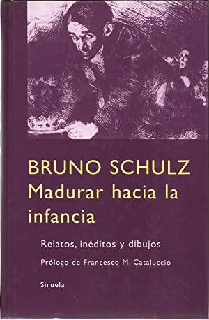 MADURAR HACIA LA INFANCIA LT-270.RELATOS INEDITOS Y DIBUJOS
