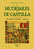 LOS MUDÉJARES DE CASTILLA. ESTADO SOCIAL Y POLÍTICO