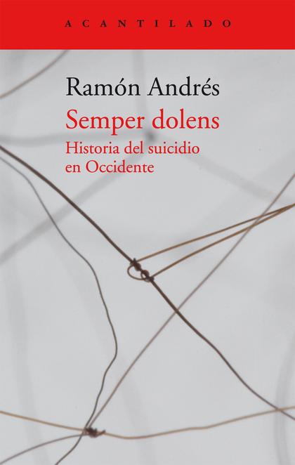 SEMPER DOLENS : HISTORIA DEL SUICIDIO EN OCCIDENTE