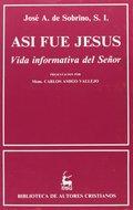 ASÍ FUE JESÚS.. VIDA INFORMATIVA DEL SEÑOR