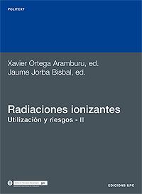 RADIACIONES IONIZANTES UTILIZACION Y RIESGOS