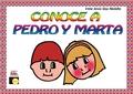 CONOCE A PEDRO Y MARTA