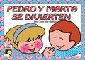 PEDRO Y MARTA SE DIVIERTEN