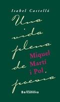 MIQUEL MARTÍ I POL. UNA VIDA PLENA DE POESÍA