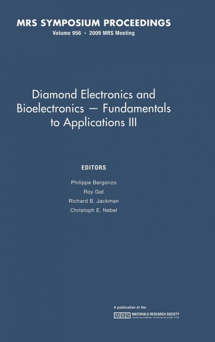 DIAMOND ELECTRONICS AND BIOELECTRONICS - FUNDAMENTALS TO APPLICATIONS III