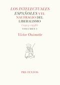 LOS INTELECTUALES ESPAÑOLES Y EL NAUFRAGIO DEL LIBERALISMO V.I