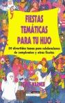 FIESTAS TEMÁTICAS PARA TU HIJO: 50 DIVERTIDOS TEMAS PARA CELEBRACIONES DE CUMPLEAÑOS Y OTRAS FI