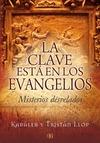 LA CLAVE ESTÁ EN LOS EVANGELIOS : MISTERIOS DESVELADOS