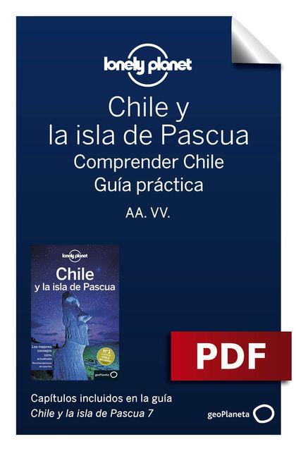 Chile y la isla de Pascua 7_12. Comprender y Guía práctica