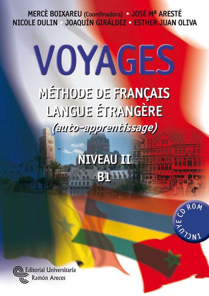 VOYAGES, MÉTHODE DE FRANÇAIS LANGUE ÉTRANGÈRE, NIVEAU II-B1