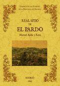 REAL SITIO DE EL PARDO : BIBLIOTECA DE LA PROVINCIA DE MADRID : CRÓNICA DE SUS PUEBLOS