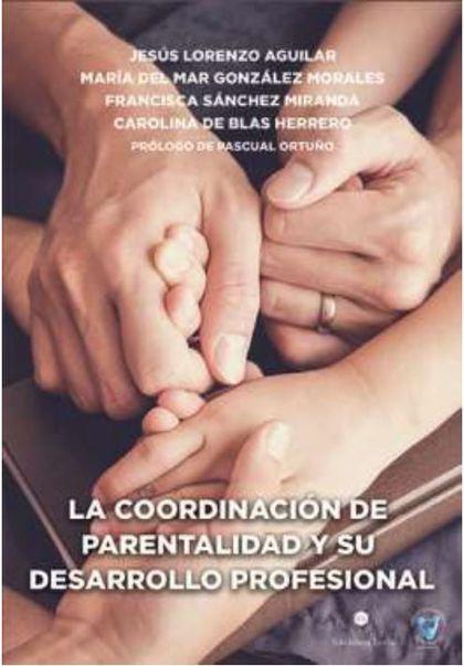 LA COORDINACIÓN DE PARENTALIDAD Y SU DESARROLLO PROFESIONAL. MANUAL CON FORMULARIOS, MODELOS Y