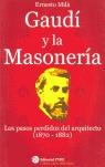 GAUDÍ Y LA MASONERÍA: LOS PASOS PERDIDOS DEL ARQUITECTO (1870-1882)