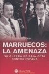MARRUECOS: LA AMENAZA : SU GUERRA DE BAJA COTA CONTRA ESPAÑA