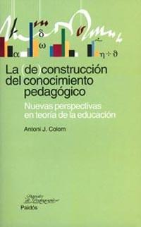 LA (DE) CONSTRUCCIÓN DEL CONOCIMIENTO PEDAGÓGICO: NUEVAS PERSPETIVAS E