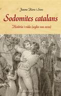 SODOMITES CATALANS. HISTÒRIA I VIDA (S. XIII-XVIII) : HISTÒRIA I VIDA (S. XIII-XVIII)