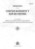 DERROTERO DE LAS COSTAS SUDOESTE Y SUR DE ESPAÑA QUE COMPRENDE DESDE EL RÍO GUADIANA HASTA EL C