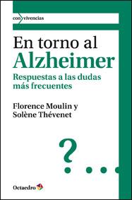 EN TORNO AL ALZHEIMER : RESPUESTAS A LAS DUDAS MÁS FRECUENTES