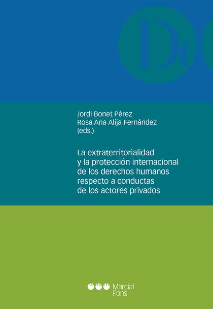 LA EXTRATERRITORIALIDAD Y LA PROTECCIÓN INTERNACIONAL DE LOS DERECHOS HUMANOS RE