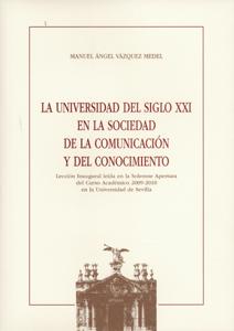 LA UNIVERSIDAD DEL SIGLO XXI EN LA SOCIEDAD DE LA COMUNICACIÓN Y DEL CONOCIMIENT. LECCIÓN INAUG