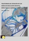 TRASTORNOS DE ATENCIÓN EN LOS NIÑOS DE EDUCACIÓN INFANTIL : NIÑOS ÍNDIGO E HIPERACTIVOS
