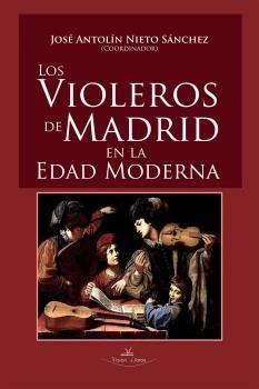 LOS VIOLEROS DE MADRID EN LA EDAD MODERNA.