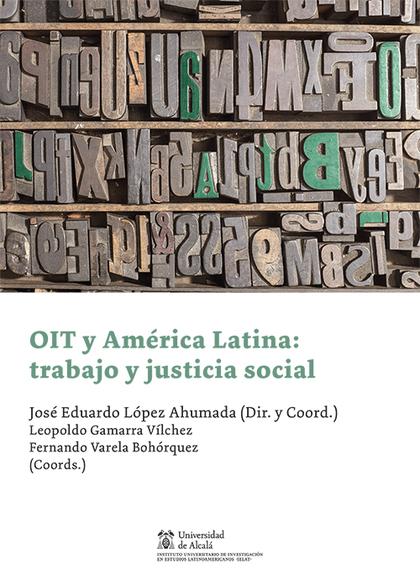 OIT Y AMERICA LATINA: TRABAJO Y JUSTICIA SOCIAL