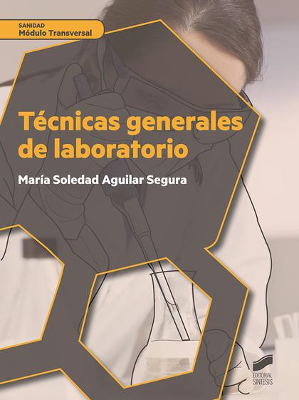 TECNICAS GENERALES DE LABORATORIO MODULO TRANSVERSAL SANIDAD