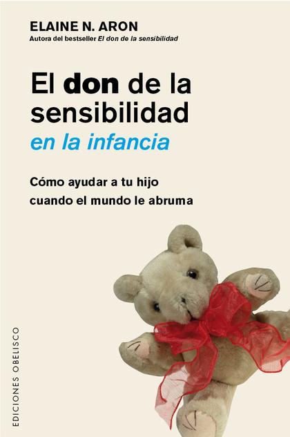 EL DON DE LA SENSIBILIDAD EN LA INFANCIA.