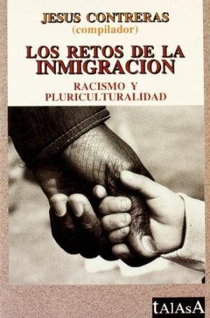 LOS RETOS DE LA INMIGRACION RACISMO Y PLURICULTURA