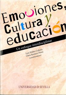 EMOCIONES, CULTURA Y EDUCACIÓN.UN ENFOQUE INTERDISCIPLINAR.. UN ENFOQUE INTERDISCIPLINAR