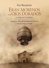 ERAN MORENOS Y DE OJOS DORADOS