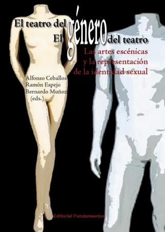 EL TEATRO DEL GÉNERO, EL GÉNERO DEL TEATRO : LAS ARTES ESCÉNICAS Y LA REPRESENTACIÓN DE LA IDEN