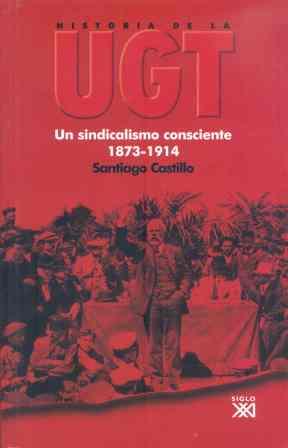 UN SINDICALISMO CONSCIENTE 1873-1914