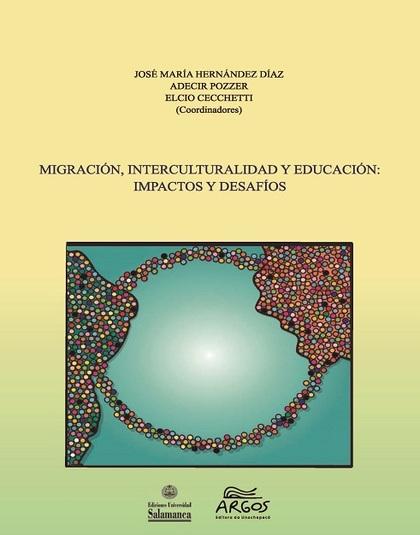 MIGRACIÓN, INTERCULTURALIDAD Y EDUCACIÓN                                        IMPACTOS Y DESA