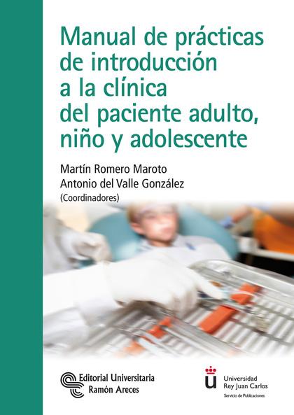 MANUAL DE PRÁCTICAS DE INTRODUCCIÓN A LA CLÍNICA DEL PACIENTE ADULTO, NIÑO Y ADO