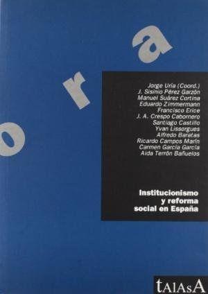 INSTITUCIONISMO Y REFORMA SOCIAL EN ESPAÑA: GRUPO DE OVIEDO