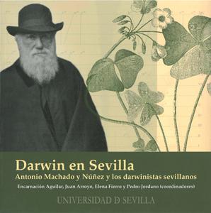 DARWIN EN SEVILLA : : ANTONIO MACHADO Y NÚÑEZ Y LOS DARWINISTAS SEVILLANOS