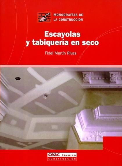 ESCAYOLAS Y TABIQUERÍA EN SECO